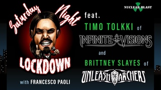 Saturday Night Lockdown Ep #14: Francesco w/ Timo (INFINITE VISIONS), Brittney (UNLEASH THE ARCHERS)