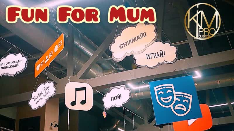 Fun For Mum by KIM PROduction
