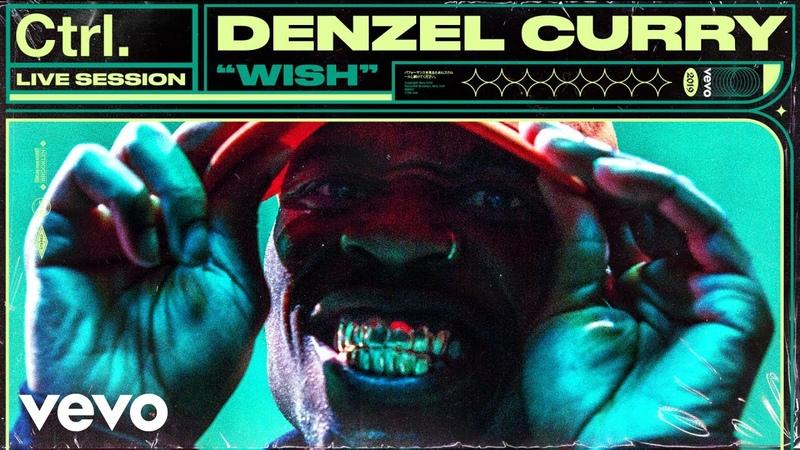 Denzel Curry - Wish Live Session | Vevo Ctrl