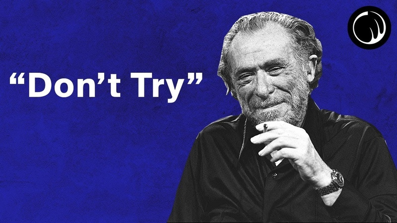 Don't Try The Philosophy of Charles Bukowski