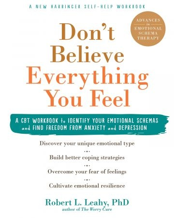 Don't Believe Everything You Feel - Robert L. Leahy