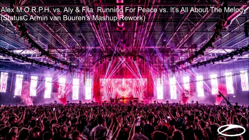 Alex M O R P H Aly Fila Running For Peace vs It's All About The Melody AvB's Mashup Rework