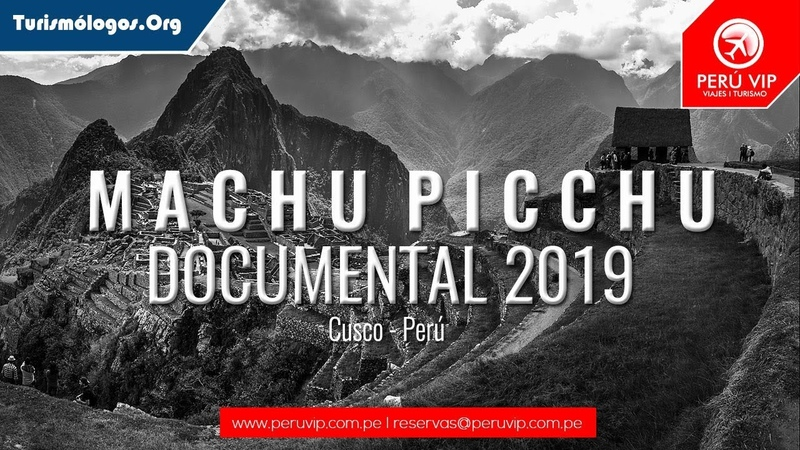El Mejor documental de Machu Picchu 2020 Machu Picchu Documentary Perú Vip Turismologos