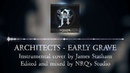 Architects - Early Grave (Mixed by NRQ) STEMS