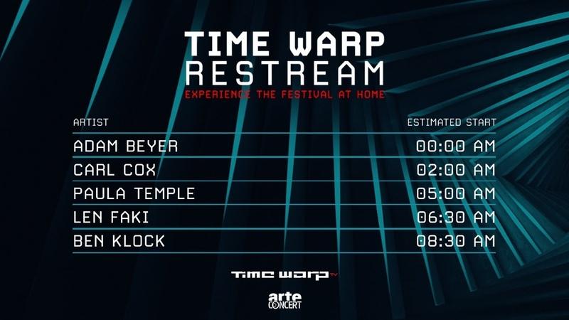 TIME WARP Restream w Adam Beyer Carl Cox Paula Temple Len Faki Ben Klock