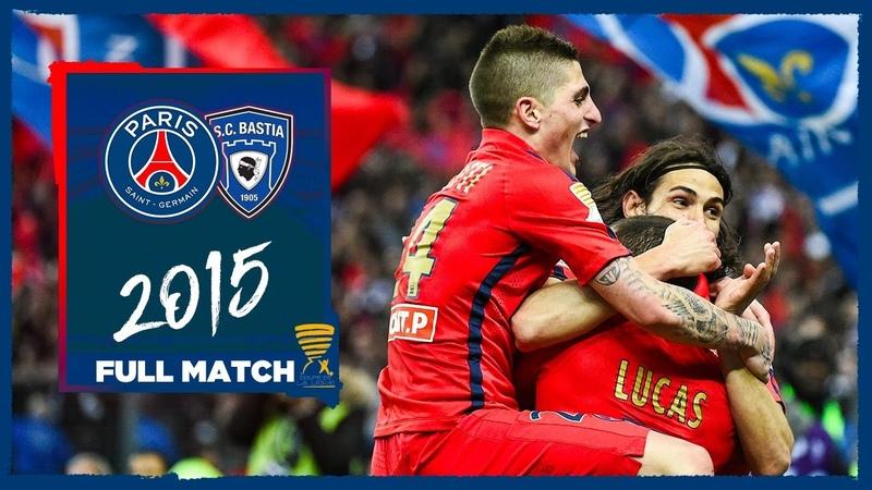 📺 PSGWatchParty Paris Saint Germain 🆚SC Bastia 11 04 2015 Finale Coupe de la Ligue
