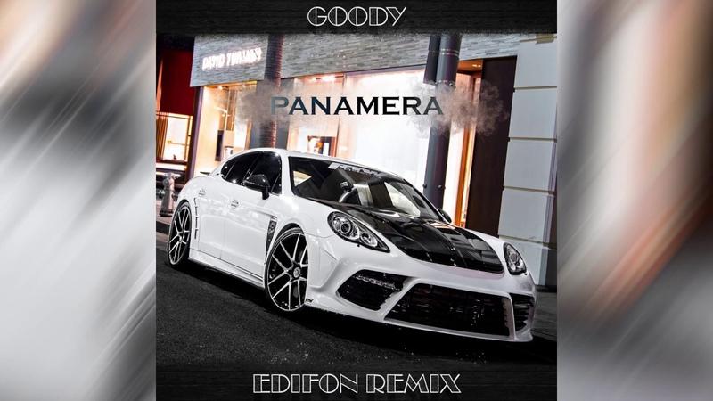 Goody Panamera Edifon Remix
