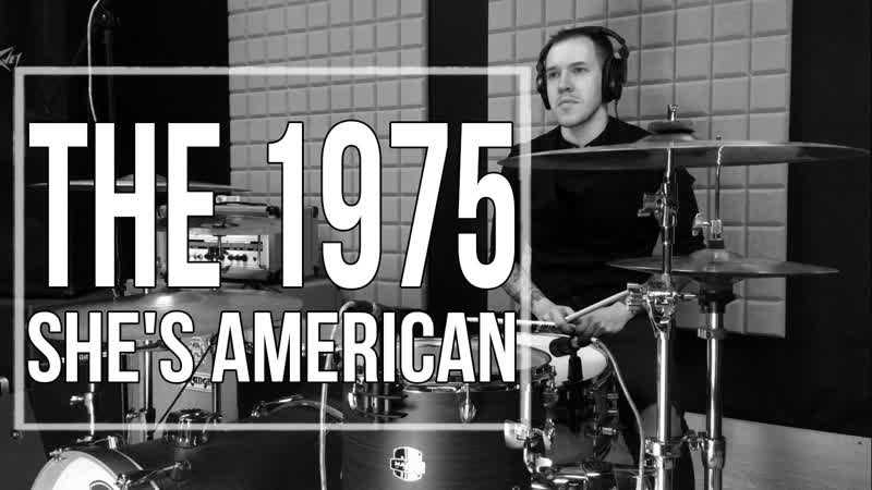The 1975 Shes American Drum Cover