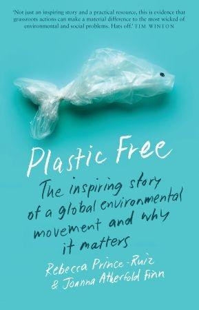 Plastic Free - Rebecca Prince-Ruiz