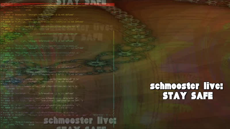 Schmooster live STAY SAFE