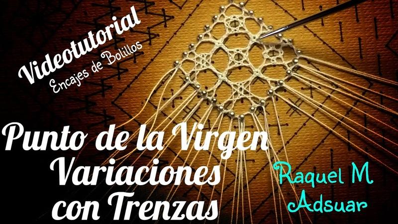 Punto de la Virgen combinado con trenzas Encaje de Bolillos Raquel M Adsuar Bolillotuber