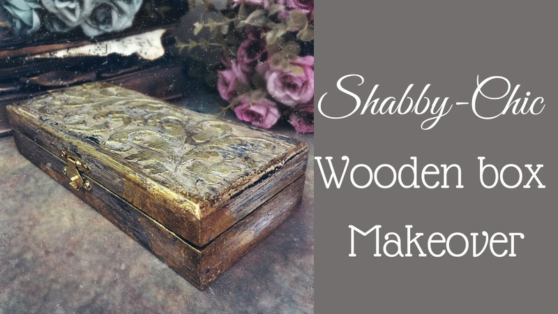 SHABBY CHIC WOODEN BOX MAKEOVER | CRACKLE, DRY BRUSH AND ANTIQUING