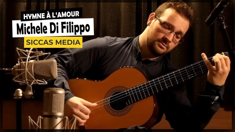 Siccas Media presents Michele Di Filippo Hymne à l'amour by Edith Piaf arr for classical guitar