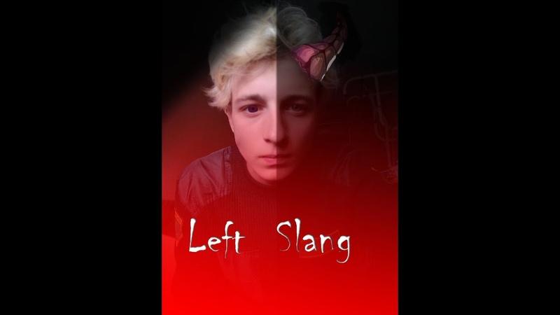 Left Slang Ангел или демон