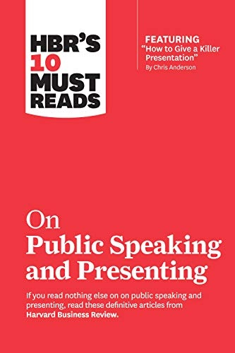 HBRs 10 Must Reads on Public Speaking and Presenting (with featu
