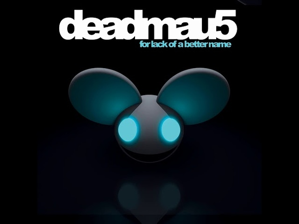 Deadmau5 Ghosts 'n Stuff Lack of a better mix Im 2 lazy to make mix name Regular Quality Audio