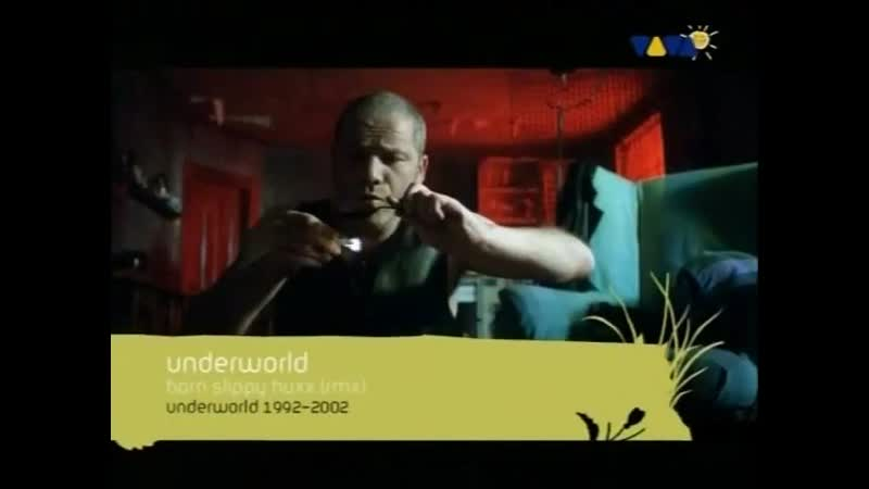 Underworld Born Slippy Nuxx Remix VIVA TV