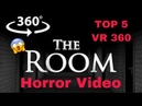 VR 360 Horror Video of Top 5 The RooM - Virtual Reality - Best