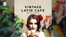 Vintage Latin Cafe Official Playlist - 2 Hours of Cool Music