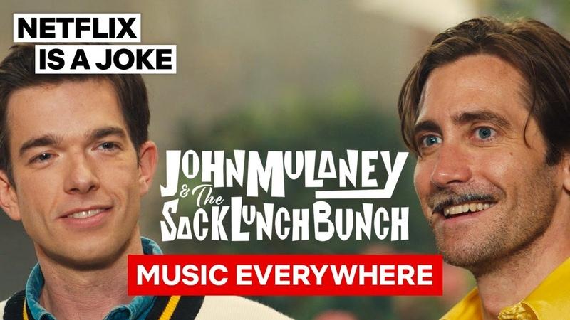 Music Everywhere feat Jake Gyllenhaal John Mulaney The Sack Lunch Bunch Netflix Is A Joke