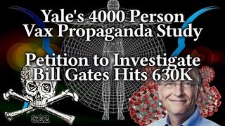 639K Sign Petition To White House: Investigate Gates! Yale Evaluates Vaccine Propaganda Strategies