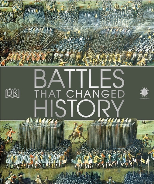 Battles That Changed History by DK, Smithsonian