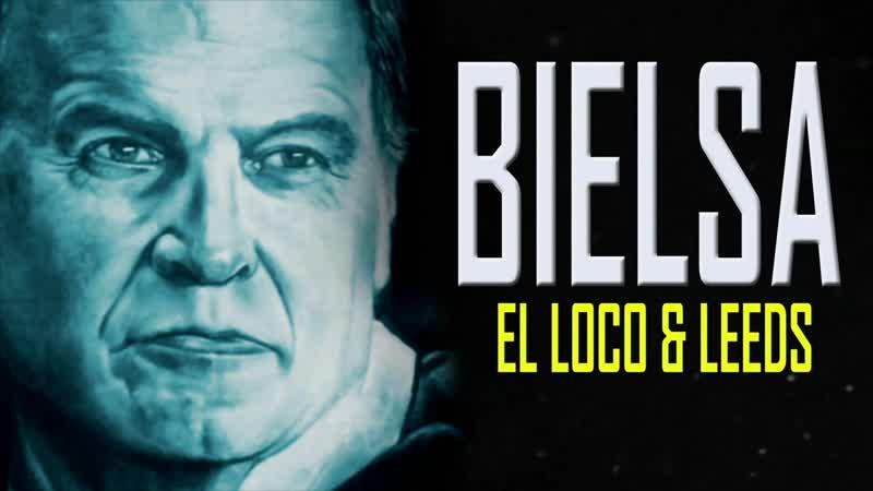 Документальный фильм «Bielsa El Loco Leeds» (2020)