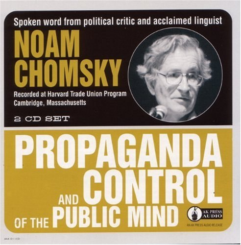 Noam Chomsky - Propaganda And Control of The Public Mind