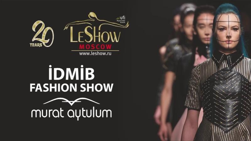 20th Leshow Moscow IDMIB Fashion Show by Murat Aytulum