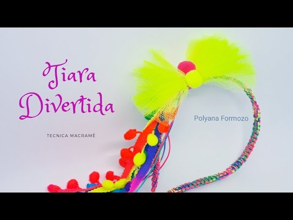 Tiara Colorida Arquinho de menina Tiara divertida técnica macramê by Poly Formozo