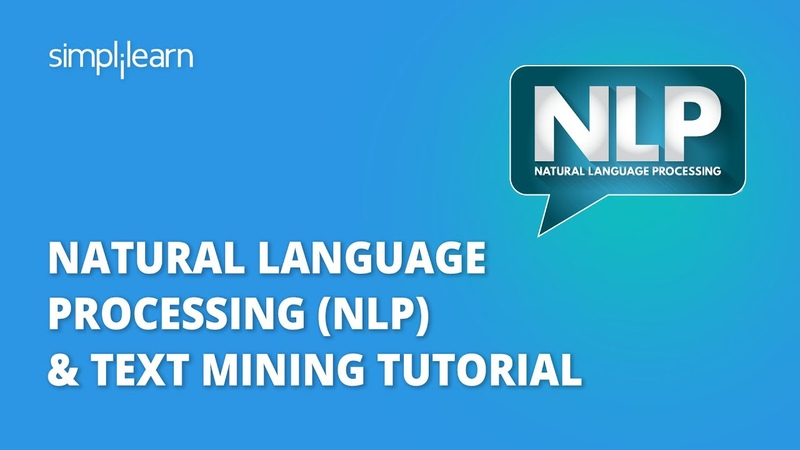 Natural Language Processing (NLP) Text Mining Tutorial | Machine Learning Tutorial | Simplilearn
