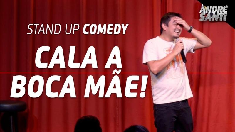 QUANDO A MÃE FAZ A GENTE PASSAR VERGONHA | André Santi | Stand Up Comedy