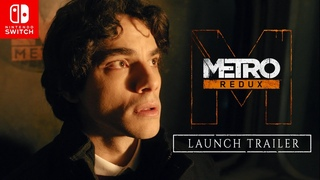 Metro Redux on Nintendo Switch Launch Trailer (Official)