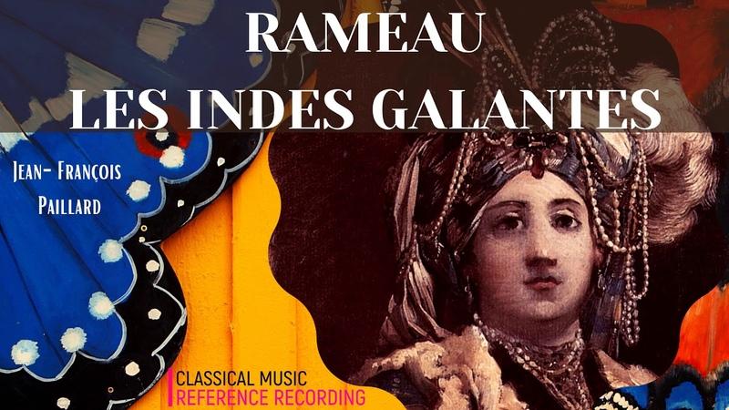 Rameau - Les Indes Galantes Forêts paisibles, Les Sauvages.. P° (ref. rec. J.-F. Paillard)
