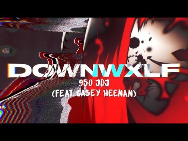 DownWxlf 950 JDJ feat CA$EY HEENAN Prod Brutei