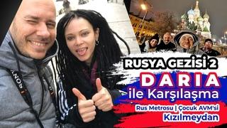Rusya Gezisi 2 – Daria Ile Karslasma – Rus Metrosu – Cocuk AVM'si – Kzlmeydan