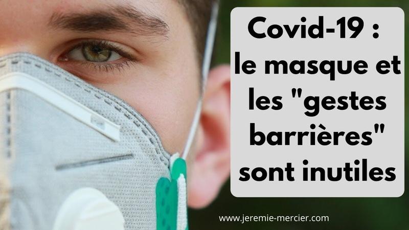 Covid 19 Les masques et les gestes barrières sont inutiles Prof Denis Rancourt