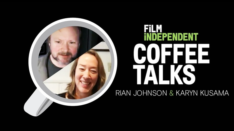 Rian Johnson, Karyn Kusama - Zoom Call (04.09.20)   Coffee Talks   Film Independent